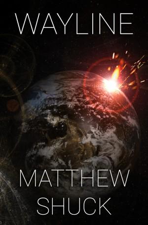 Wayline - MATTHEW SHUCK